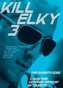 Kill Elky avantages poker agressif